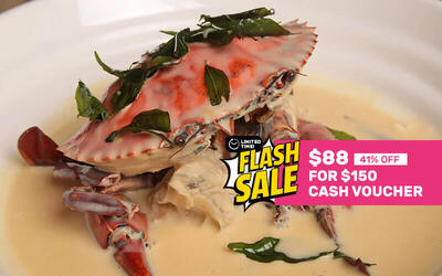 [Flash] $150 Cash Voucher for Seafood and Chinese Cuisine
