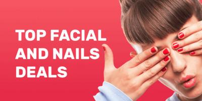 Top Facial and Nails Deals