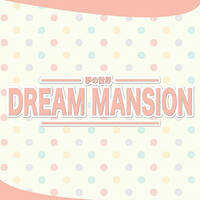 Dream Mansion 夢の世界 featured image