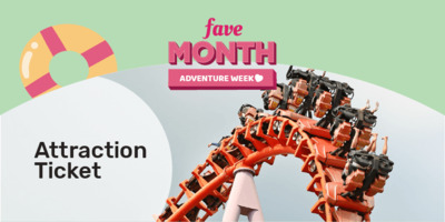 [Fave Month] Attraction Tickets