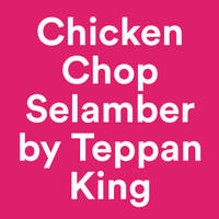 Chicken Chop Selamber by Teppan King featured image