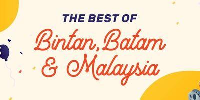 Best of Batam, Bintan & Malaysia