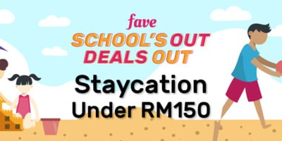 [March School Holidays Campaign] Staycation Below RM150