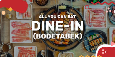 All You Can Eat - Dine In (BODETABEK)